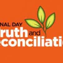 NATIONAL DAY FOR TRUTH AND RECONCILIATION TAKING PLACE SEPT 30 – SUPPORT AND CLOSURES